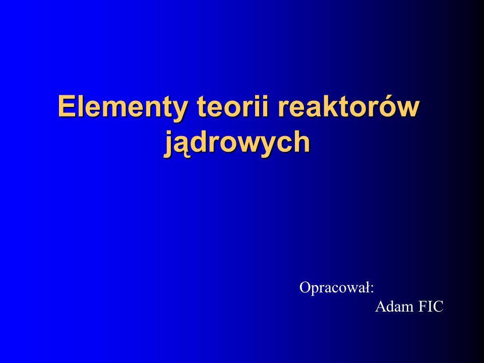 Elementy teorii reaktorów jądrowych
