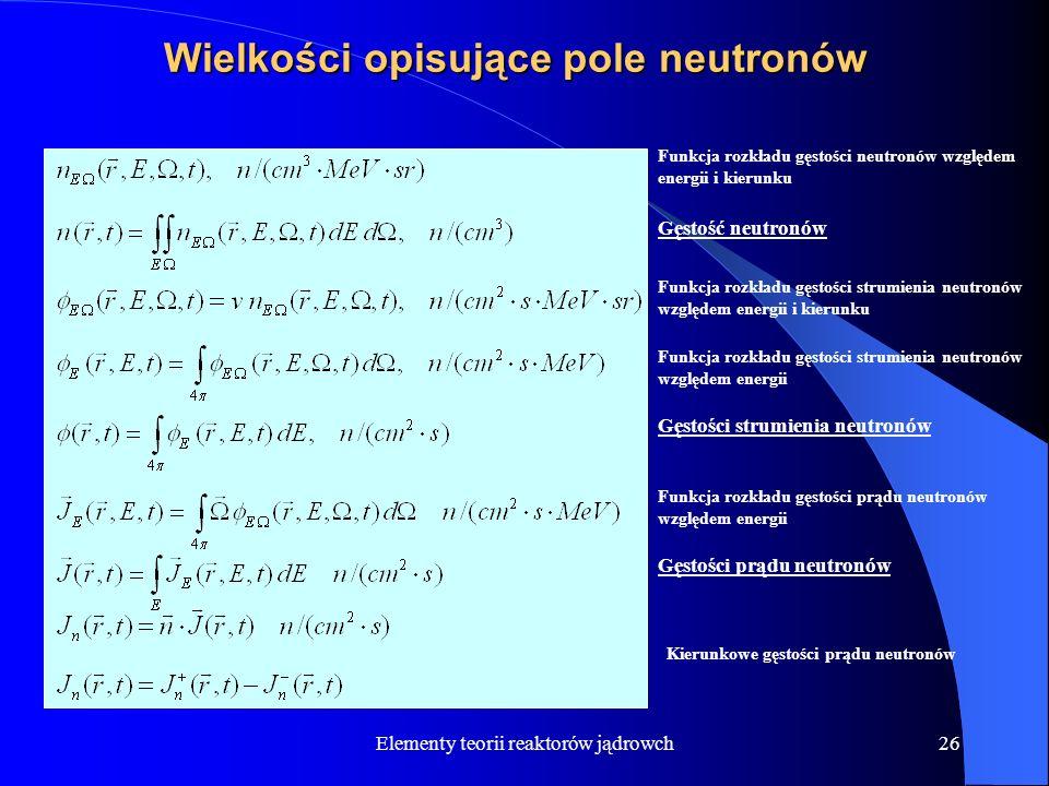 Wielkości opisujące pole neutronów