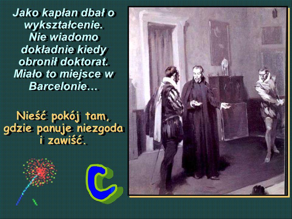 Jako kapłan dbał o wykształcenie.