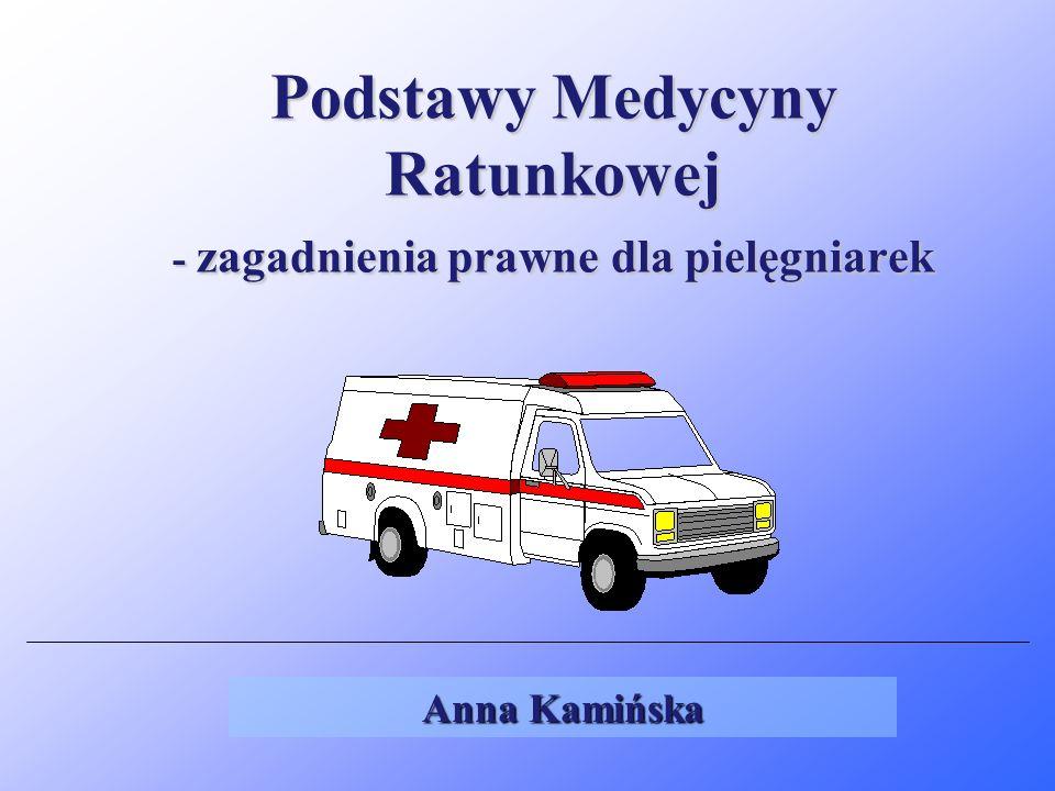 Podstawy Medycyny Ratunkowej - zagadnienia prawne dla pielęgniarek