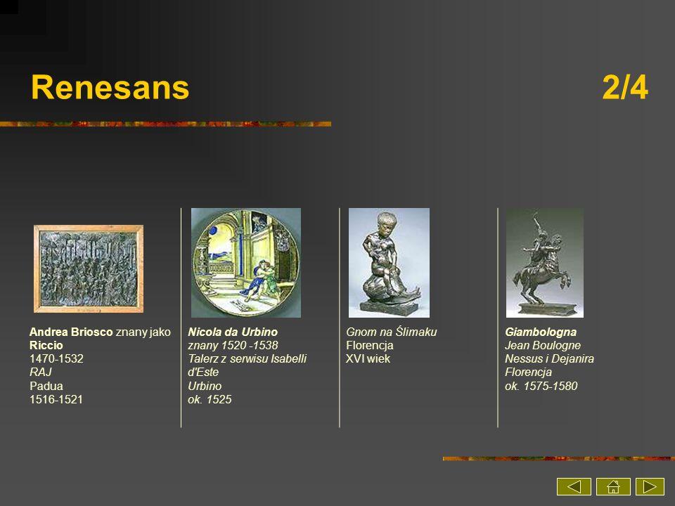 Renesans 2/4 Andrea Briosco znany jako Riccio 1470-1532 RAJ Padua 1516-1521.