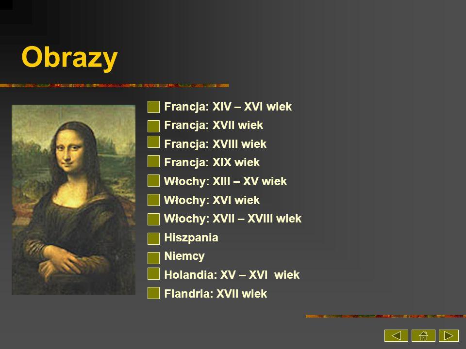 Obrazy Francja: XIV – XVI wiek Francja: XVII wiek Francja: XVIII wiek
