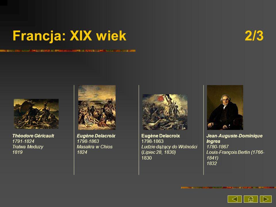 Francja: XIX wiek 2/3 Théodore Géricault 1791-1824 Tratwa Meduzy 1819