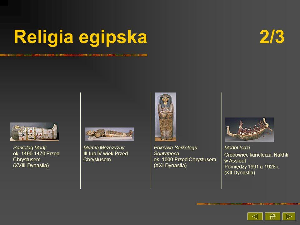 Religia egipska 2/3 Sarkofag Madji ok. 1490-1470 Przed Chrystusem (XVIII Dynastia)