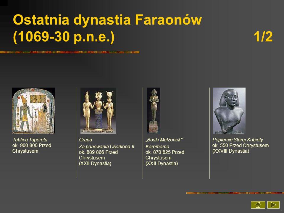 Ostatnia dynastia Faraonów (1069-30 p.n.e.) 1/2