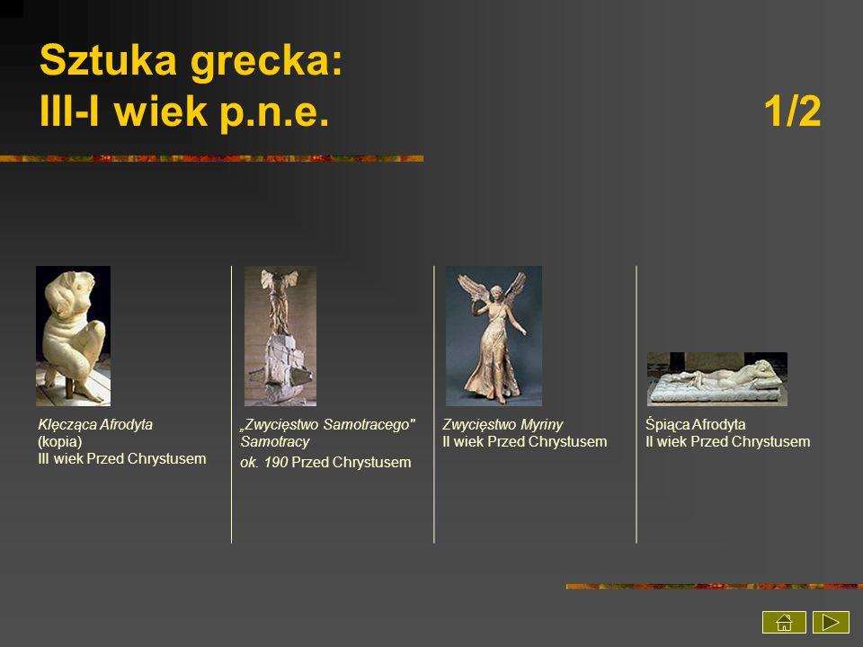 Sztuka grecka: III-I wiek p.n.e. 1/2