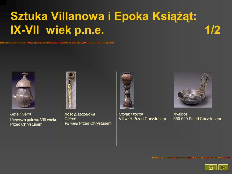 Sztuka Villanowa i Epoka Książąt: IX-VII wiek p.n.e. 1/2