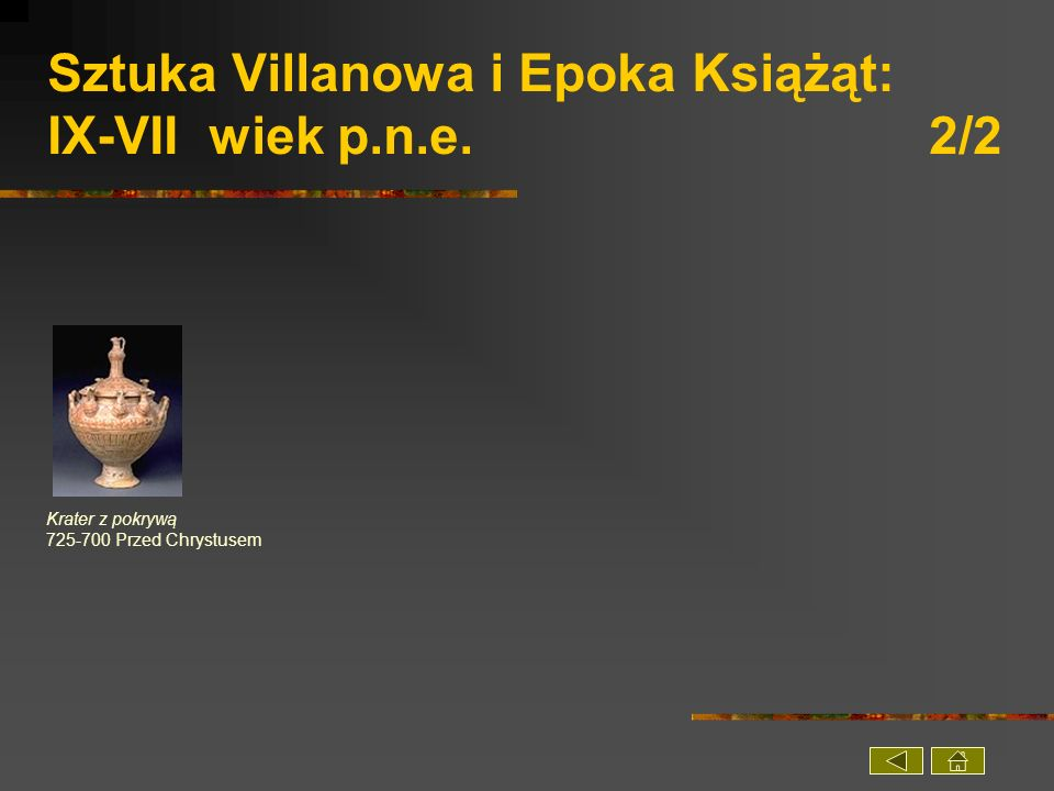 Sztuka Villanowa i Epoka Książąt: IX-VII wiek p.n.e. 2/2