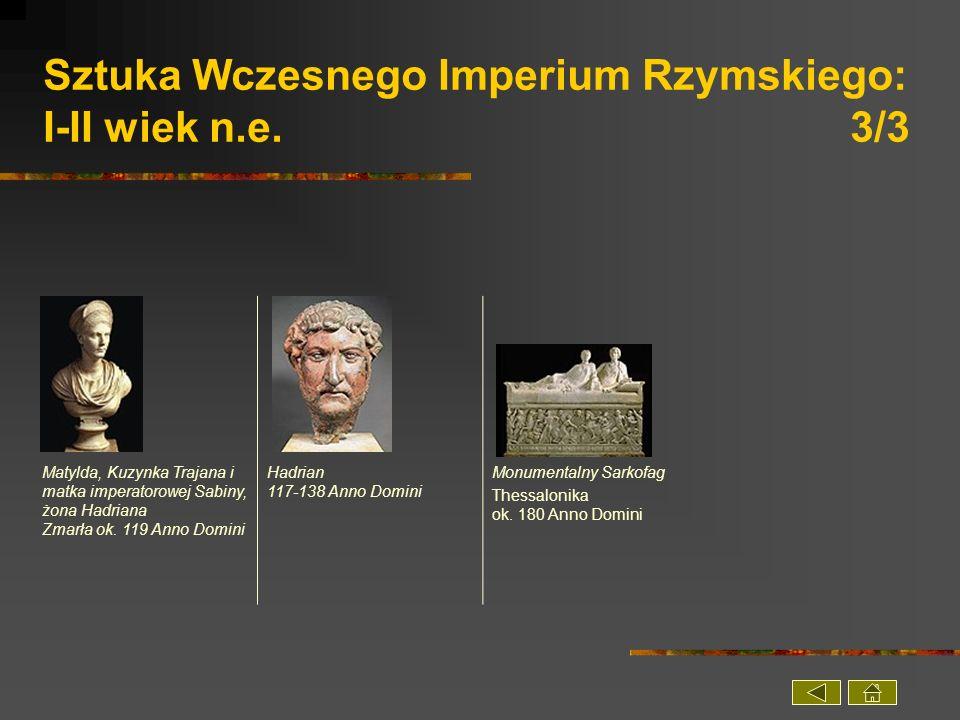 Sztuka Wczesnego Imperium Rzymskiego: I-II wiek n.e. 3/3
