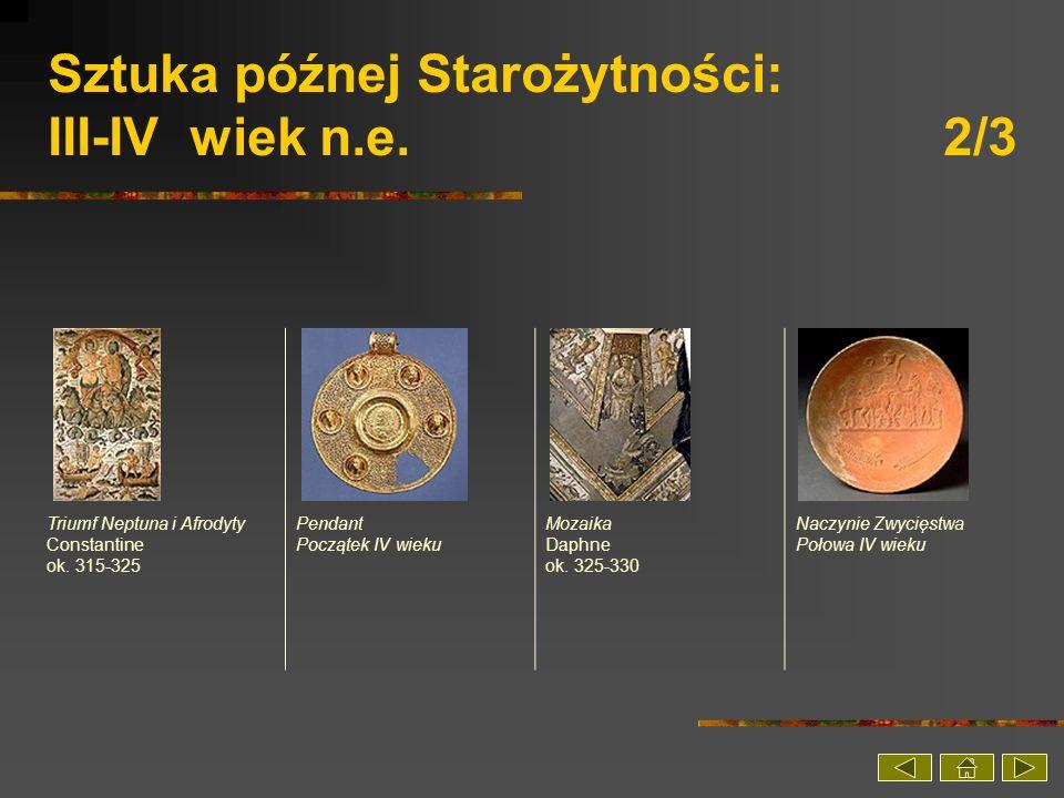 Sztuka późnej Starożytności: III-IV wiek n.e. 2/3