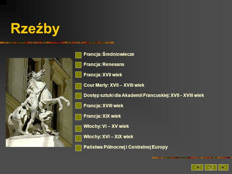 Rzeźby Francja: Średniowiecze Francja: Renesans Francja: XVII wiek