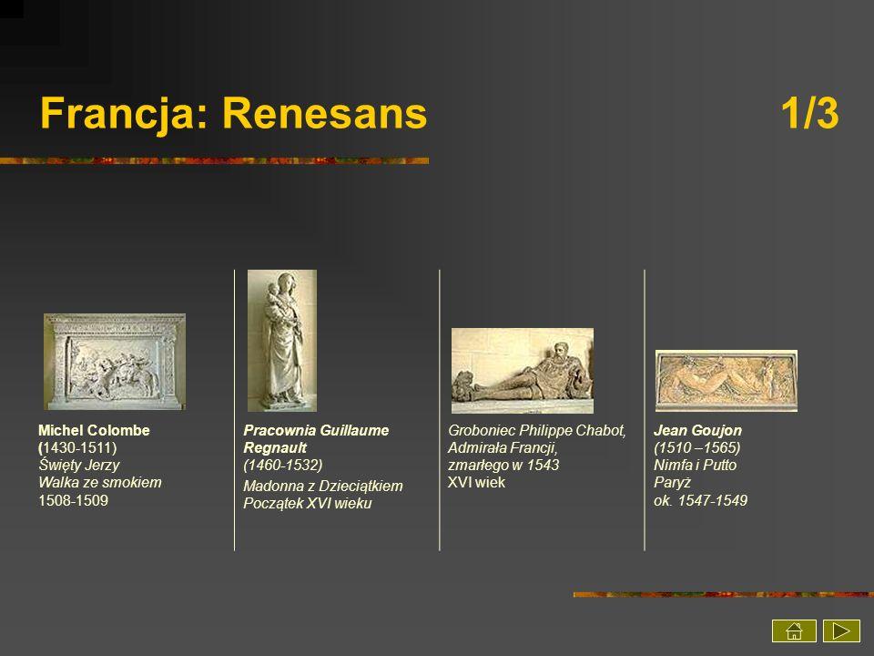 Francja: Renesans 1/3 Michel Colombe (1430-1511) Święty Jerzy Walka ze smokiem 1508-1509.