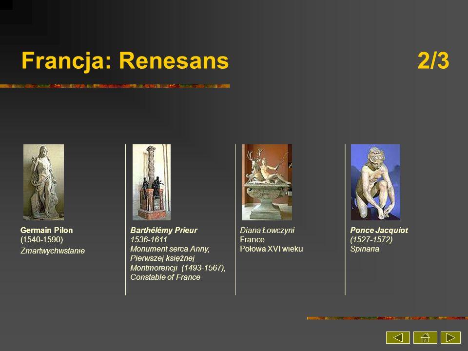 Francja: Renesans 2/3 Germain Pilon (1540-1590) Zmartwychwstanie