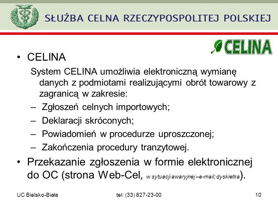 CELINA System CELINA umożliwia elektroniczną wymianę danych z podmiotami realizującymi obrót towarowy z zagranicą w zakresie: