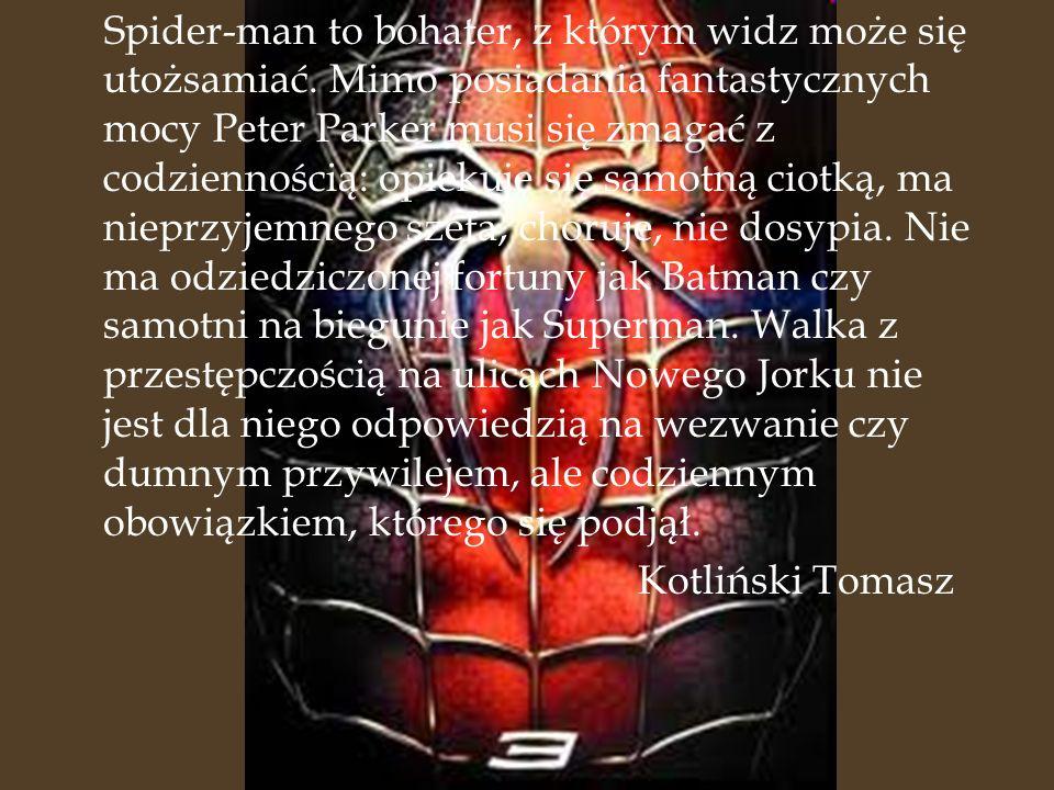Spider-man to bohater, z którym widz może się utożsamiać