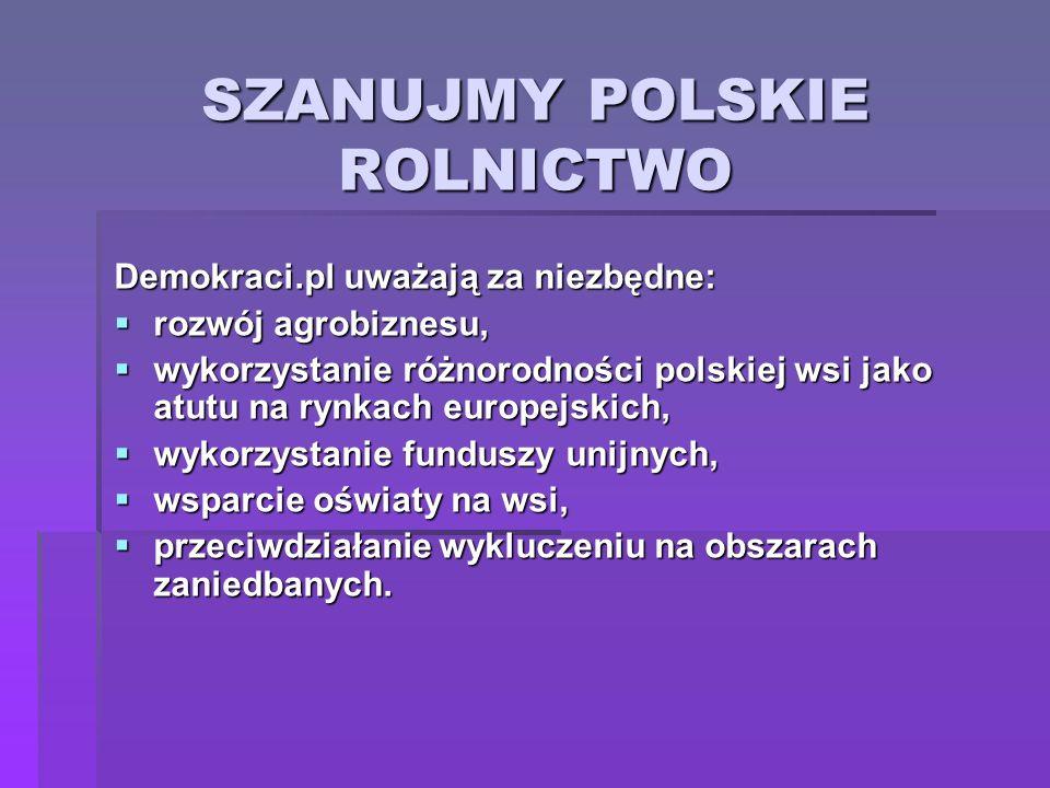 SZANUJMY POLSKIE ROLNICTWO