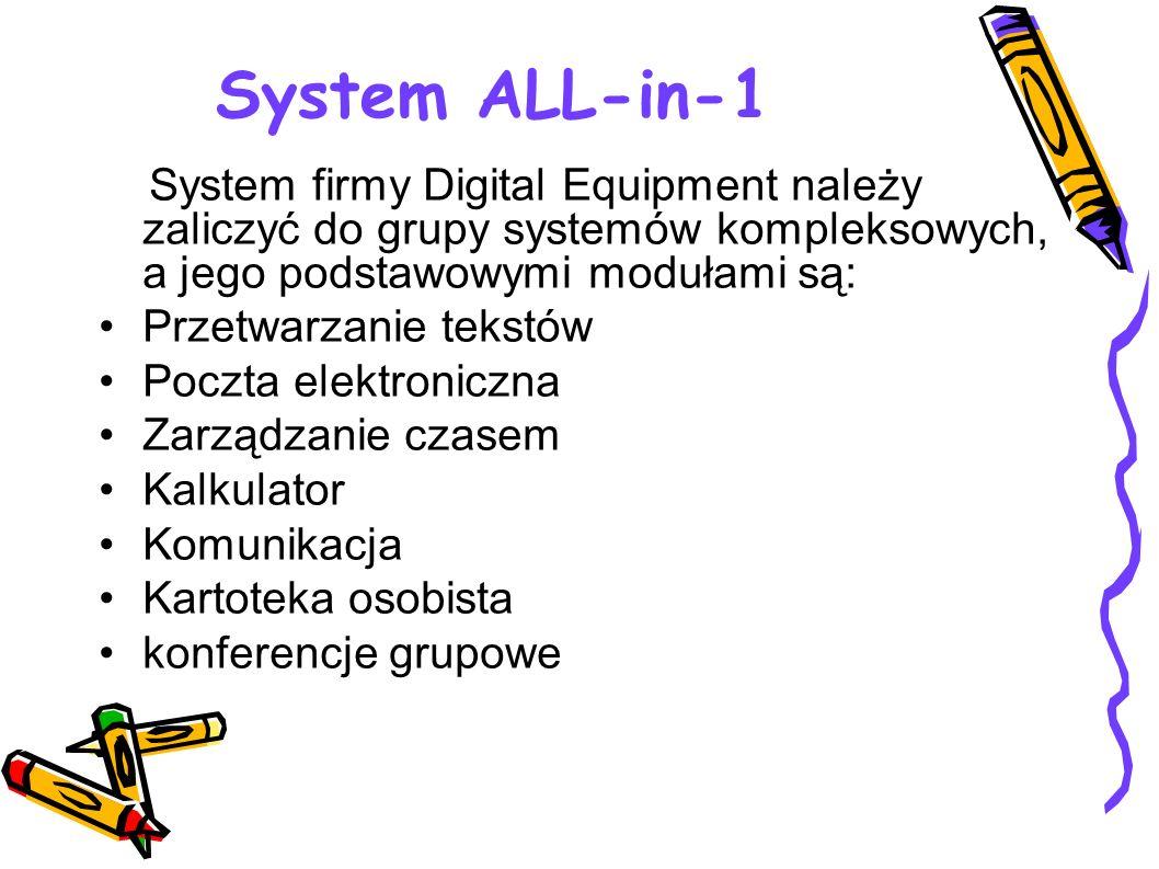 System ALL-in-1 System firmy Digital Equipment należy zaliczyć do grupy systemów kompleksowych, a jego podstawowymi modułami są: