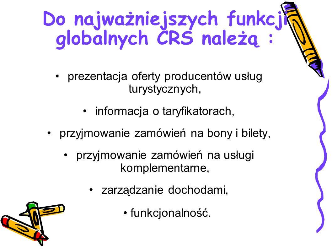 Do najważniejszych funkcji globalnych CRS należą :