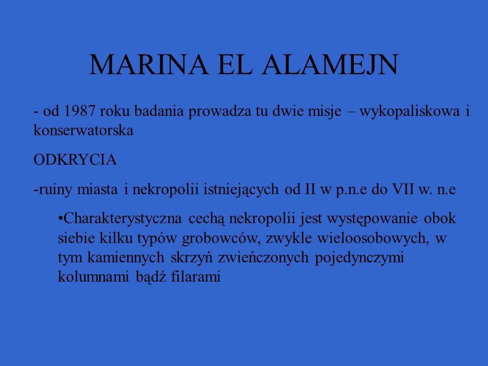 MARINA EL ALAMEJN od 1987 roku badania prowadza tu dwie misje – wykopaliskowa i konserwatorska. ODKRYCIA.