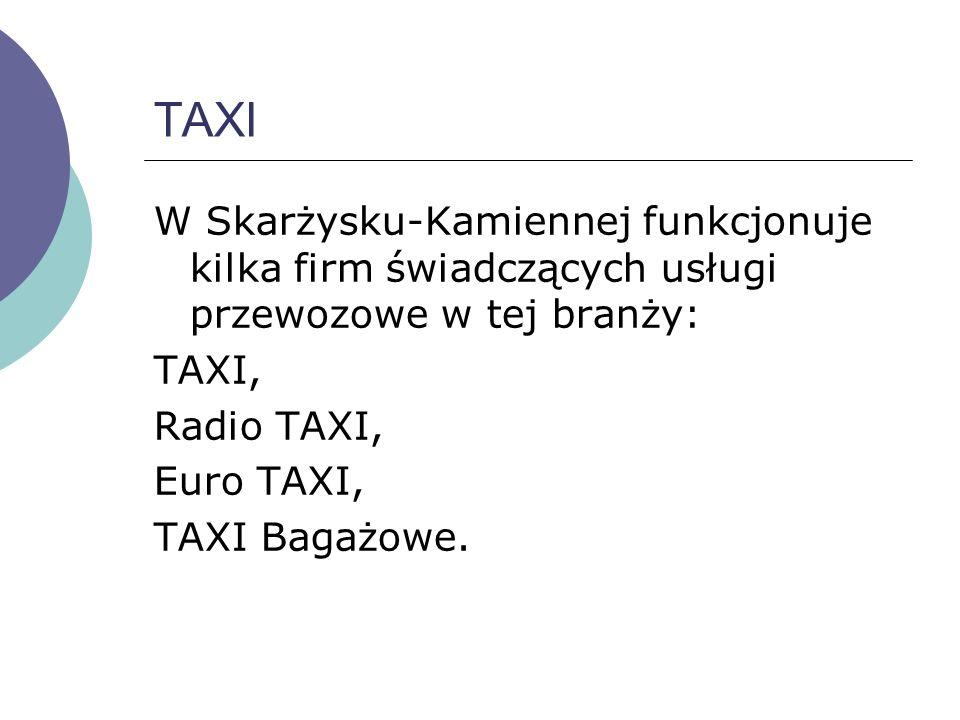 TAXI W Skarżysku-Kamiennej funkcjonuje kilka firm świadczących usługi przewozowe w tej branży: TAXI,