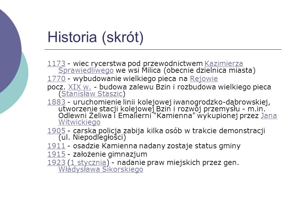 Historia (skrót) 1173 - wiec rycerstwa pod przewodnictwem Kazimierza Sprawiedliwego we wsi Milica (obecnie dzielnica miasta)