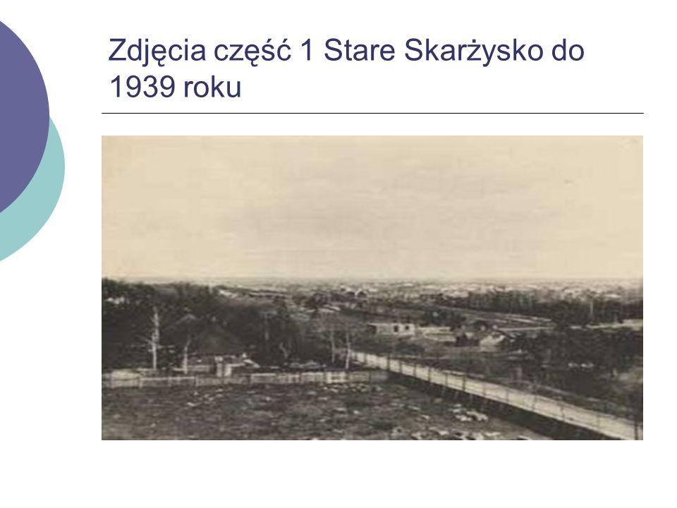 Zdjęcia część 1 Stare Skarżysko do 1939 roku