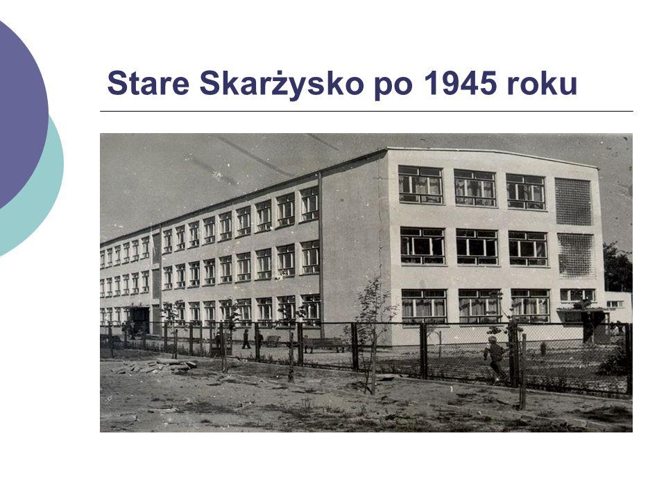 Stare Skarżysko po 1945 roku