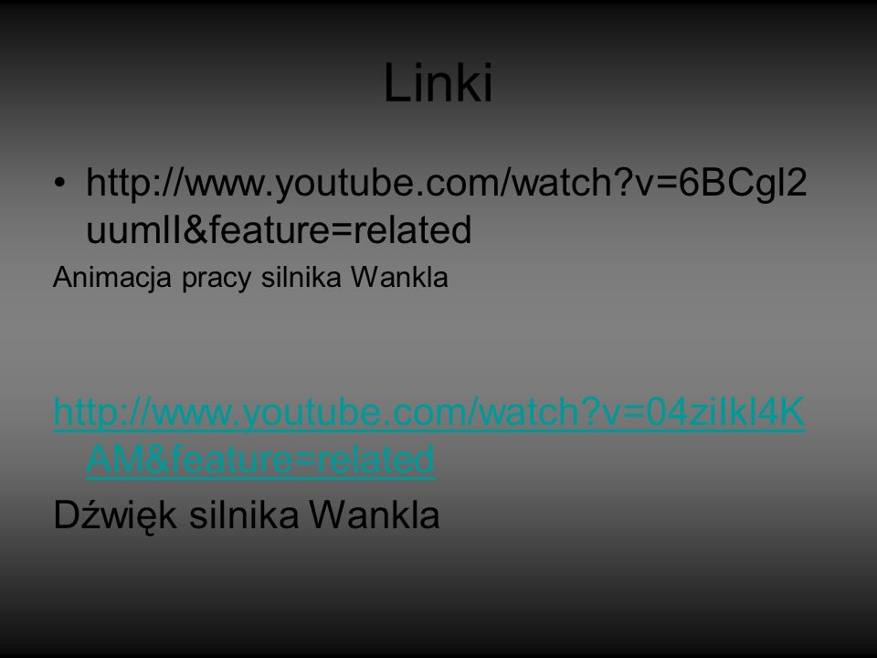Linki http://www.youtube.com/watch v=6BCgl2uumlI&feature=related