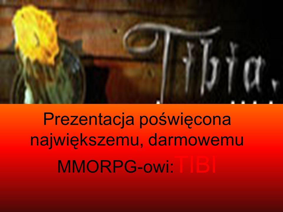 Prezentacja poświęcona największemu, darmowemu MMORPG-owi:TIBI