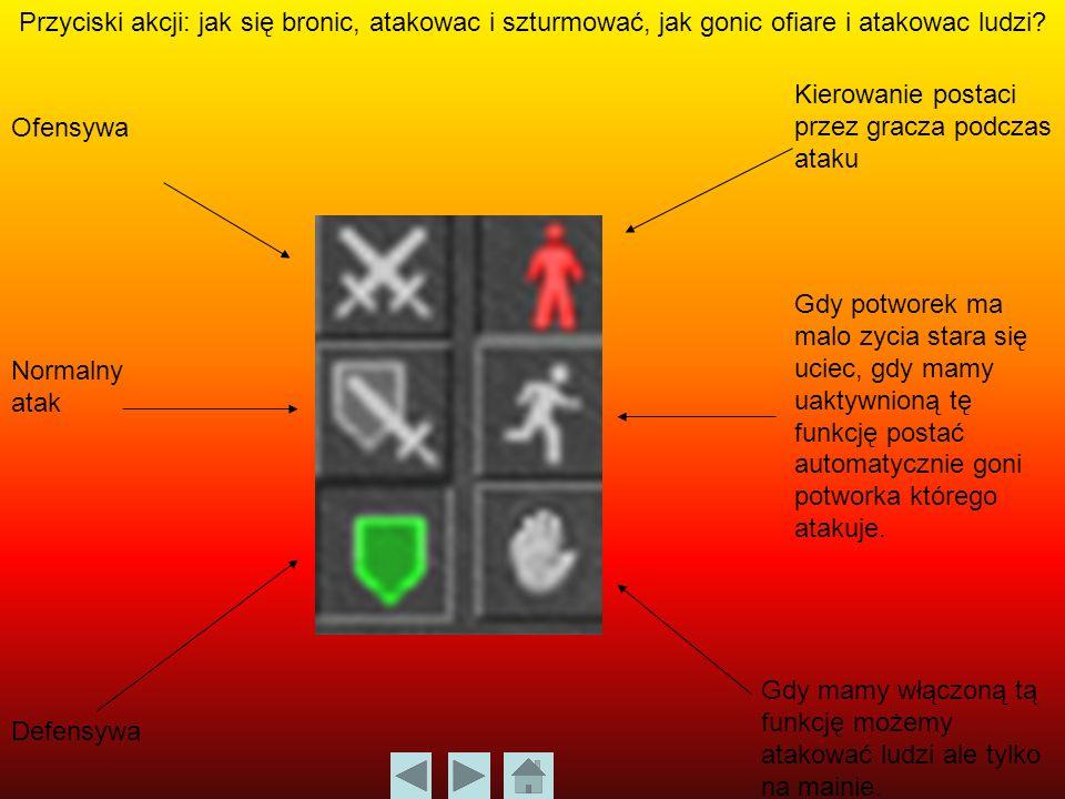 Przyciski akcji: jak się bronic, atakowac i szturmować, jak gonic ofiare i atakowac ludzi