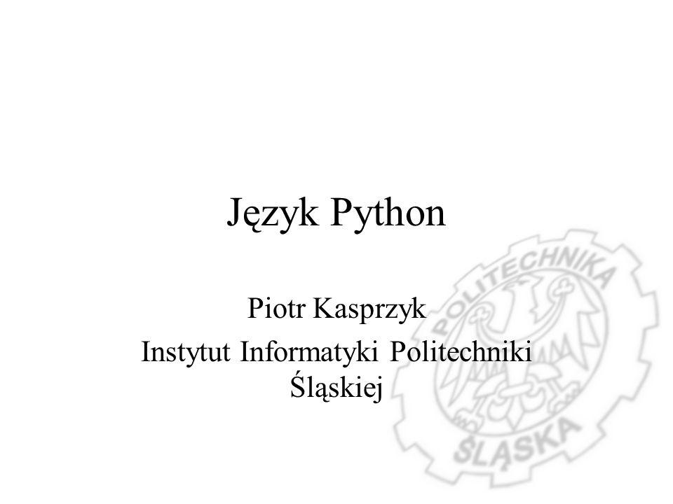 Piotr Kasprzyk Instytut Informatyki Politechniki Śląskiej