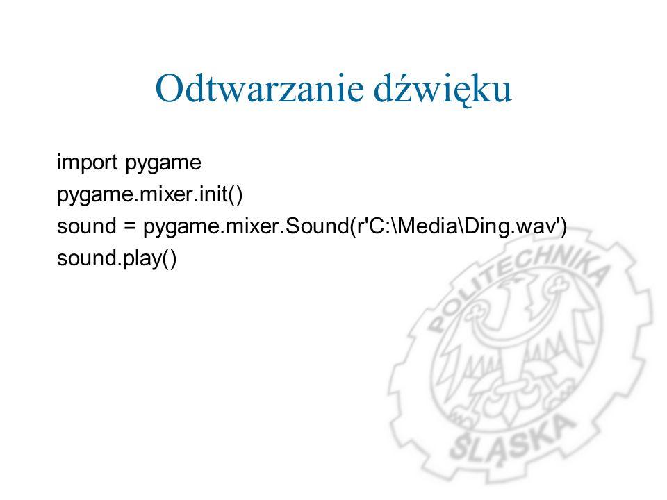 Odtwarzanie dźwięku import pygame pygame.mixer.init()