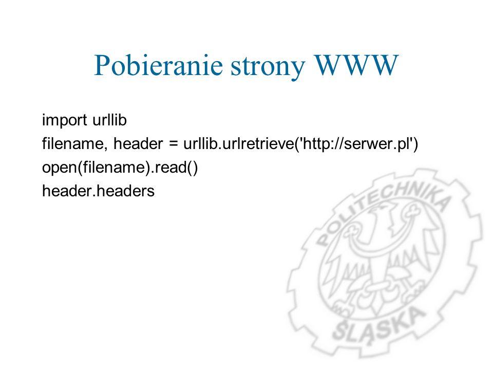 Pobieranie strony WWW import urllib