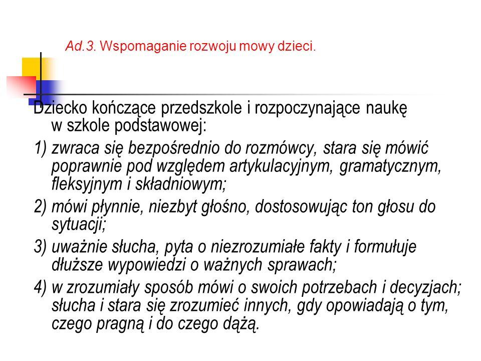 Ad.3. Wspomaganie rozwoju mowy dzieci.