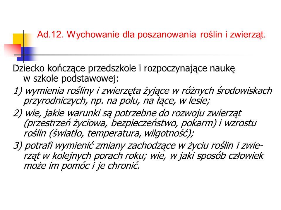 Ad.12. Wychowanie dla poszanowania roślin i zwierząt.