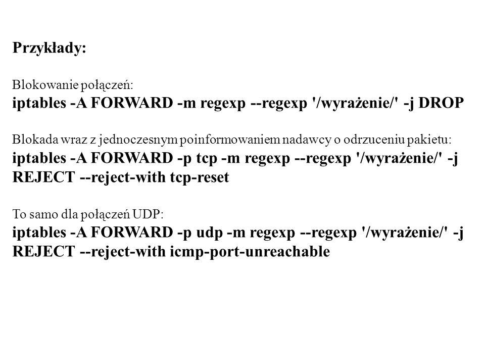 iptables -A FORWARD -m regexp --regexp /wyrażenie/ -j DROP