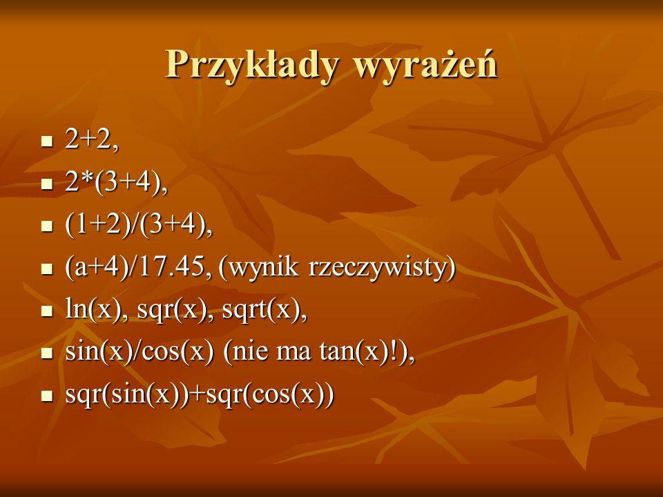 Przykłady wyrażeń 2+2, 2*(3+4), (1+2)/(3+4),