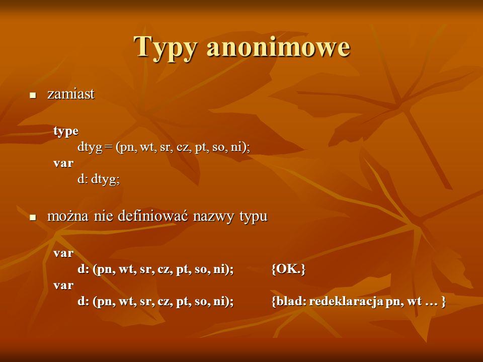 Typy anonimowe zamiast można nie definiować nazwy typu type