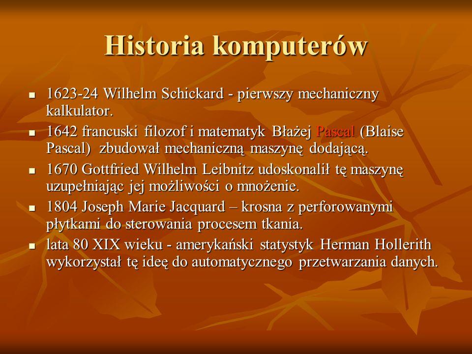 Historia komputerów 1623-24 Wilhelm Schickard - pierwszy mechaniczny kalkulator.