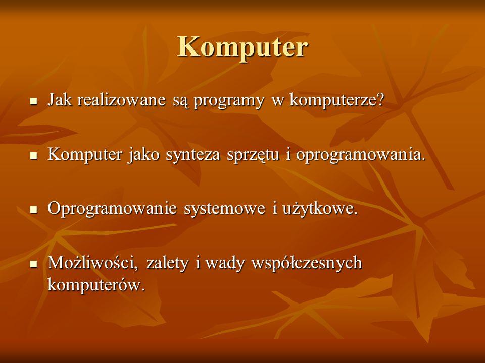 Komputer Jak realizowane są programy w komputerze