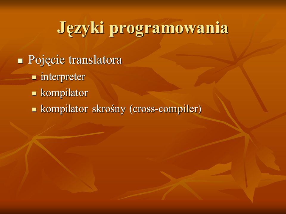Języki programowania Pojęcie translatora interpreter kompilator