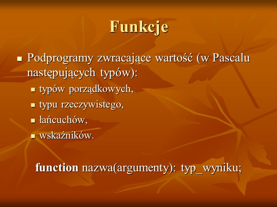 function nazwa(argumenty): typ_wyniku;