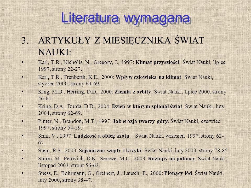 Literatura wymagana ARTYKUŁY Z MIESIĘCZNIKA ŚWIAT NAUKI: