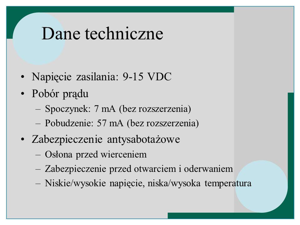 Dane techniczne Napięcie zasilania: 9-15 VDC Pobór prądu