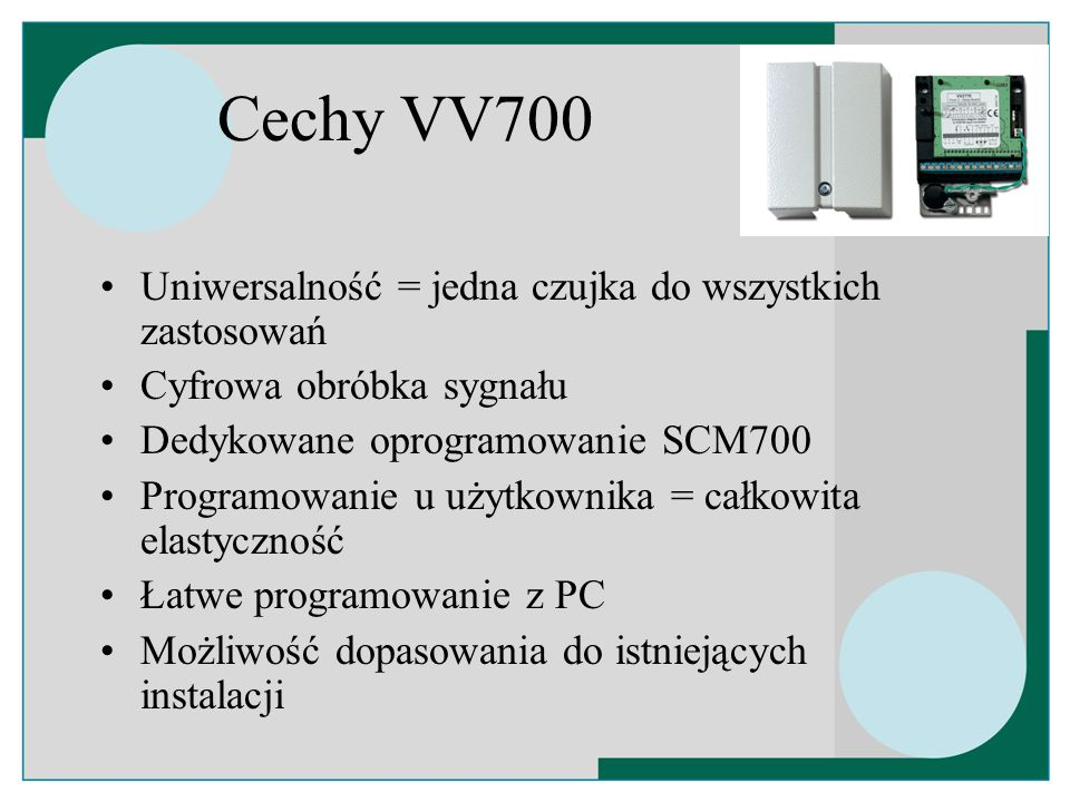 Cechy VV700 Uniwersalność = jedna czujka do wszystkich zastosowań