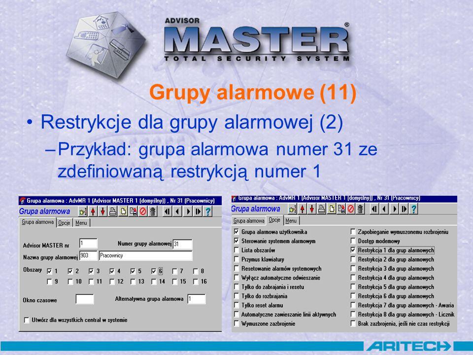 Grupy alarmowe (11) Restrykcje dla grupy alarmowej (2)