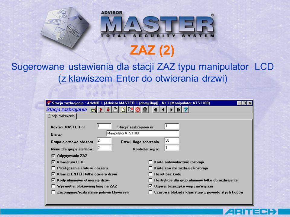 ZAZ (2) Sugerowane ustawienia dla stacji ZAZ typu manipulator LCD (z klawiszem Enter do otwierania drzwi)