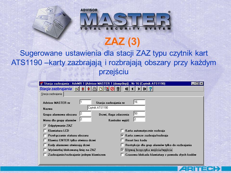 ZAZ (3) Sugerowane ustawienia dla stacji ZAZ typu czytnik kart ATS1190 –karty zazbrajają i rozbrajają obszary przy każdym przejściu.
