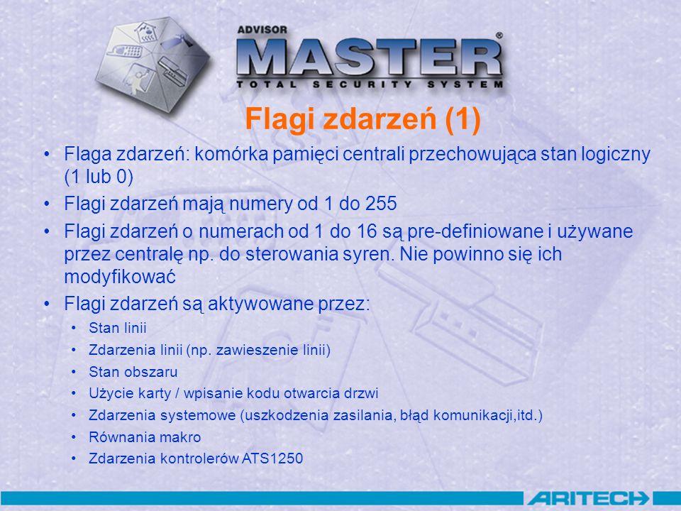 Flagi zdarzeń (1) Flaga zdarzeń: komórka pamięci centrali przechowująca stan logiczny (1 lub 0) Flagi zdarzeń mają numery od 1 do 255.