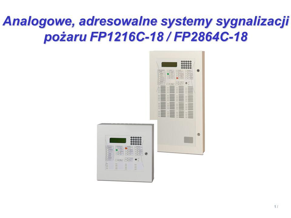 14:13 Analogowe, adresowalne systemy sygnalizacji pożaru FP1216C-18 / FP2864C-18